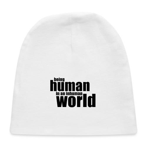Being human in an inhuman world - Baby Cap