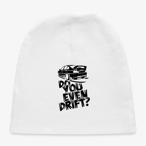 Do you even drift - Baby Cap