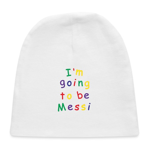 I'm going to be Messi - Baby Cap