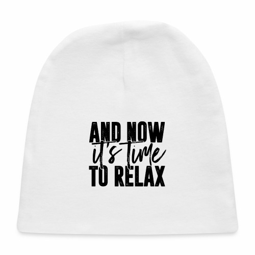 And Now It's Time To Relax - Baby Cap