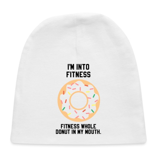 Im into fitness whole donut in my mouth - Baby Cap