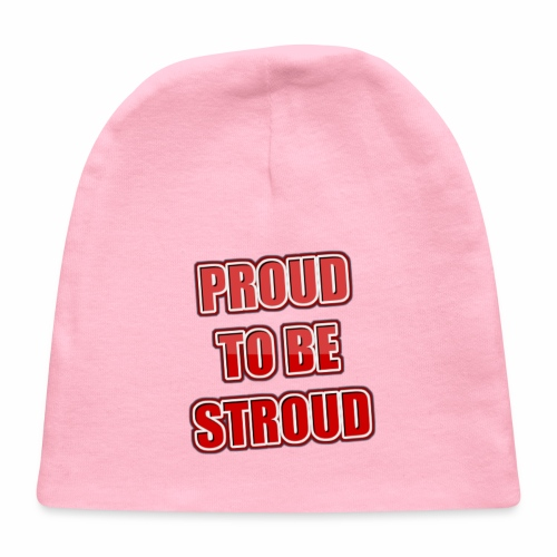 Proud To Be Stroud - Baby Cap