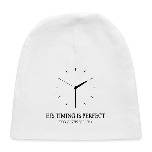 God's timing is perfect - Ecclesiastes 3:1 shirt - Baby Cap