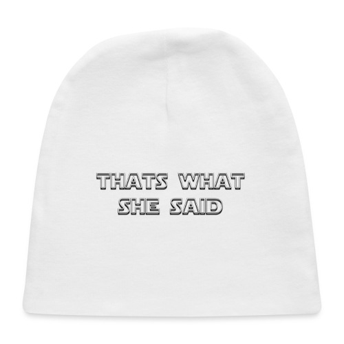 thats what she said - Baby Cap