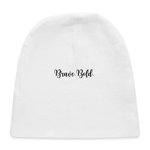 Brave. Bold. - Baby Cap