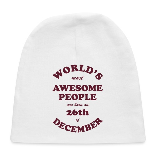 Most Awesome People are born on 26th of December - Baby Cap