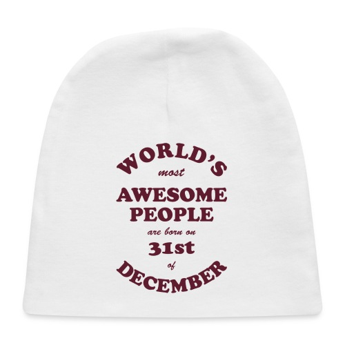 Most Awesome People are born on 31st of December - Baby Cap