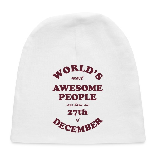 Most Awesome People are born on 27th of December - Baby Cap