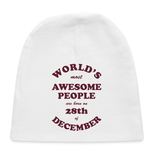 Most Awesome People are born on 28th of December - Baby Cap