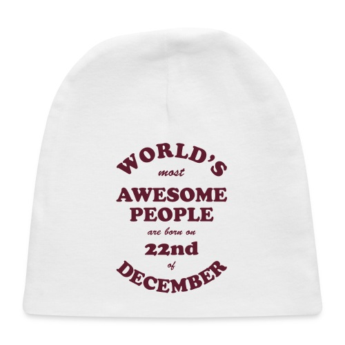 Most Awesome People are born on 22nd of December - Baby Cap