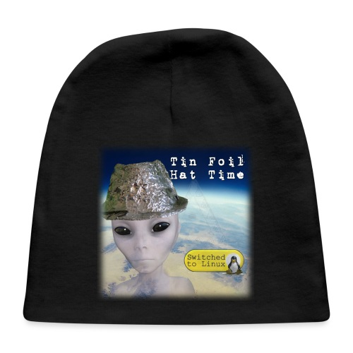 Tin Foil Hat Time (Earth) - Baby Cap