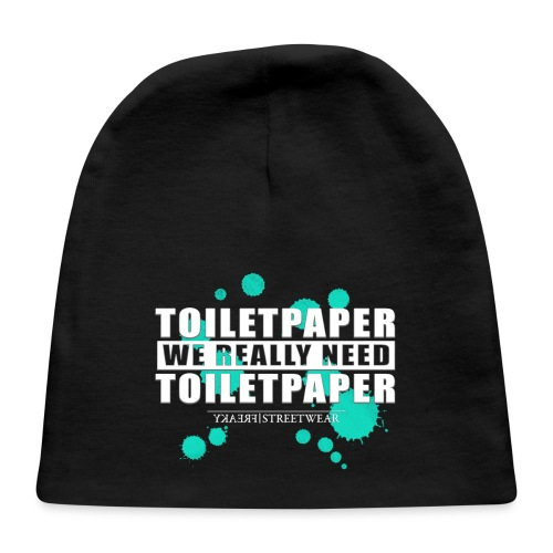 We really need toilet paper - Baby Cap
