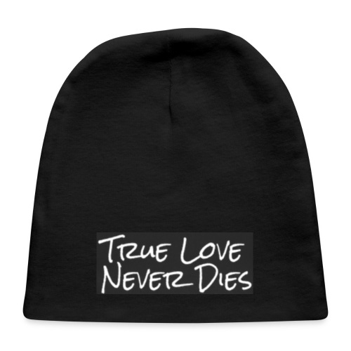 true love never dies - Baby Cap