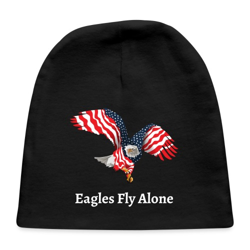 Eagles Fly Alone - Eagle With American Flag Wings - Baby Cap