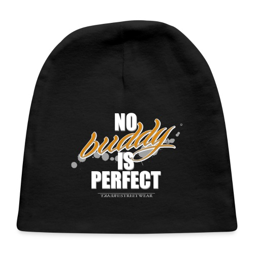 no buddy is perfect - Baby Cap