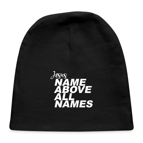 Jesus: Name above all names - Baby Cap
