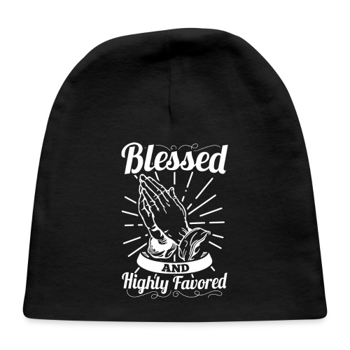 Blessed And Highly Favored (Alt. White Letters) - Baby Cap