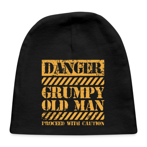 Danger Grumpy Old Man Sarcastic Saying - Baby Cap