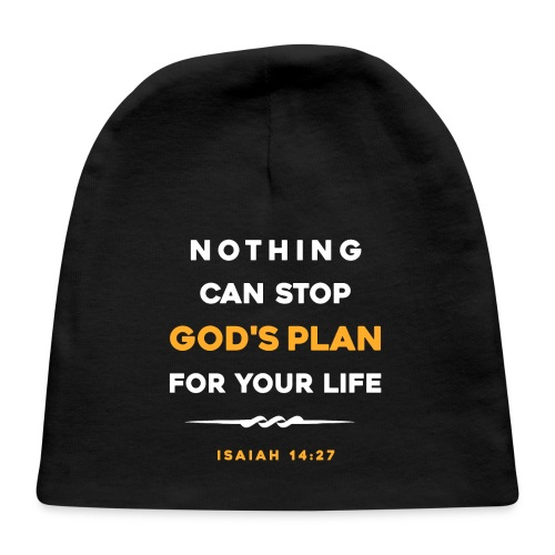 Nothing can stop God's plan for your life - Baby Cap