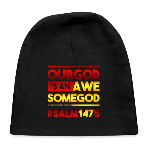 Our God is an Awesome God - Baby Cap