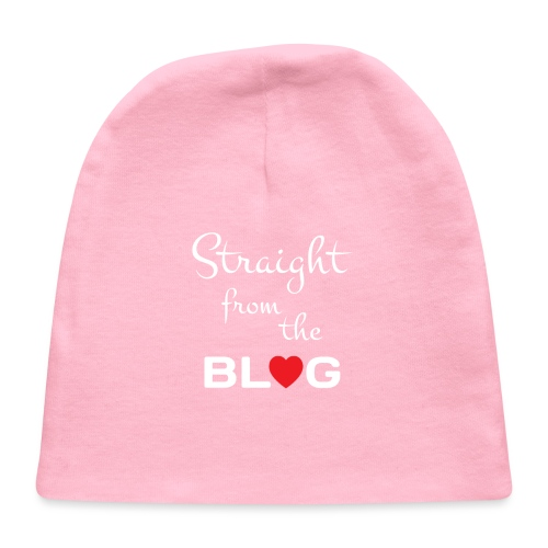 STRAIGHT FROM THE BLOG [FUN BLOGGER SHIRT] - Baby Cap