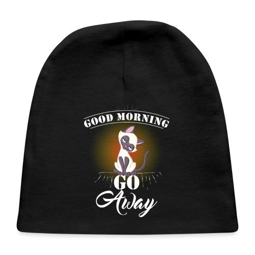 Good Morning Go Away - Baby Cap