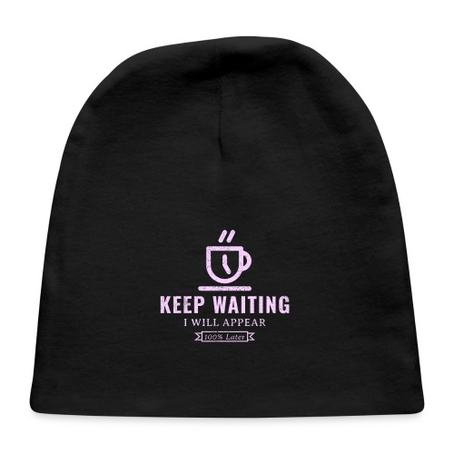 Keep waiting, I will appear 100% later - Baby Cap