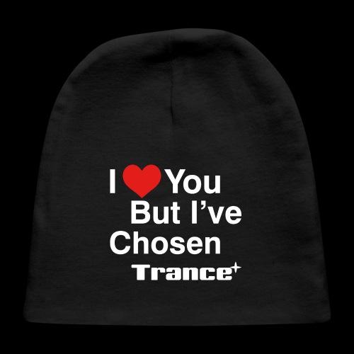 I Love You.. But I've Chosen Trance - Baby Cap