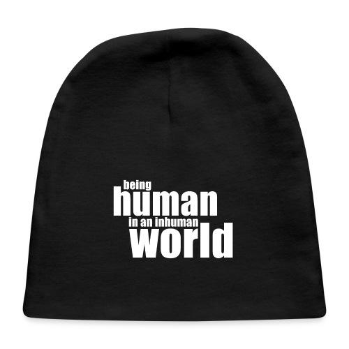 Be human in an inhuman world - Baby Cap