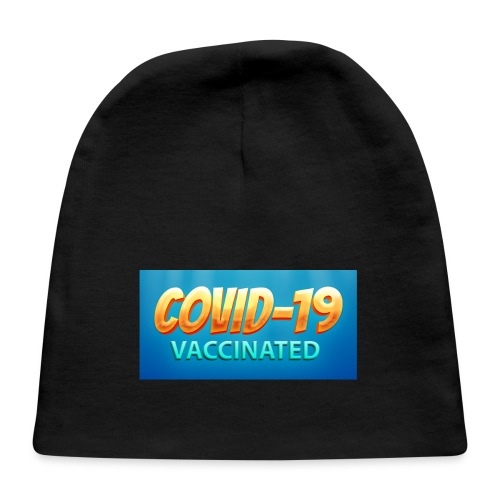 COVID 19 Vaccinated - Baby Cap