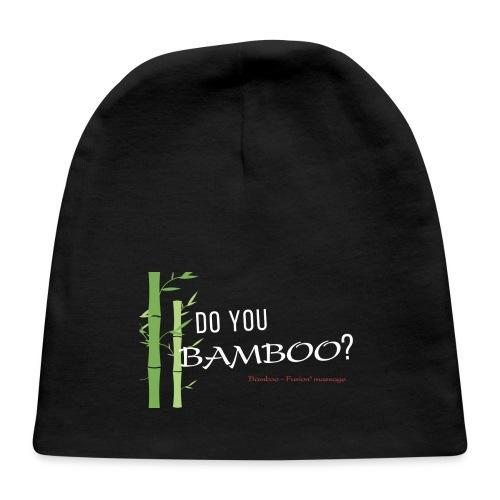 Do you Bamboo? - Baby Cap