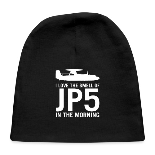 I Love the Smell of JP5 in the Morning - Baby Cap