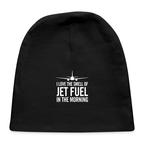 I Love the Smell of Jet Fuel in the Morning - Baby Cap