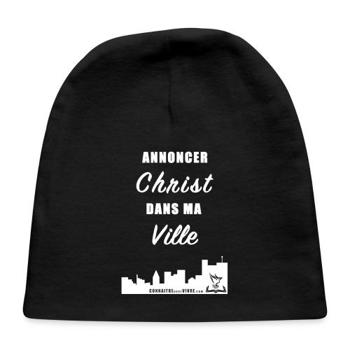 ANNONCER CHRIST dans MA VILLE - Casquette pour bébé