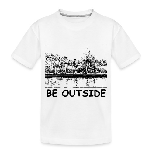 Be Outside - Toddler Premium Organic T-Shirt
