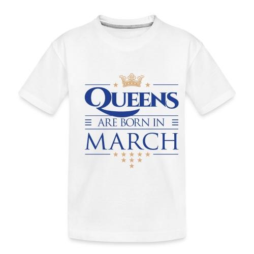 Queen of March 02 - Toddler Premium Organic T-Shirt