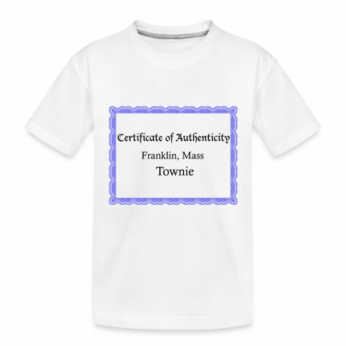 Franklin Mass townie certificate of authenticity - Toddler Premium Organic T-Shirt