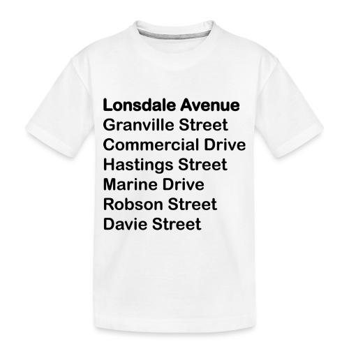 Street Names Black Text - Toddler Premium Organic T-Shirt