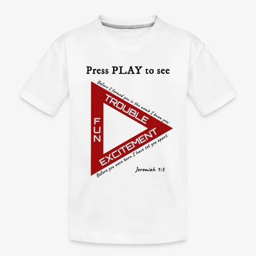 Press PLAY to See - Toddler Premium Organic T-Shirt