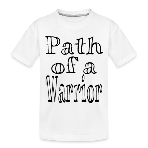 Path of a Warrior (White) - Toddler Premium Organic T-Shirt
