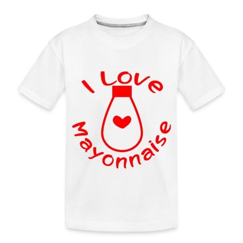 I Love Mayonnaise - Toddler Premium Organic T-Shirt