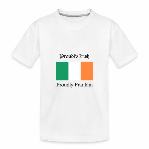 Proudly Irish, Proudly Franklin - Toddler Premium Organic T-Shirt