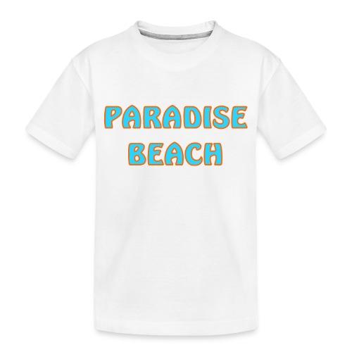 Paradise beach - Toddler Premium Organic T-Shirt