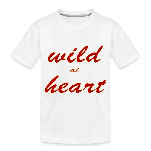 wild at heart - Toddler Premium Organic T-Shirt