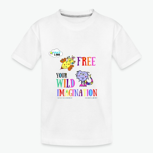 LOLAS LAB FREE YOUR WILD IMAGINATION TEE - Toddler Premium Organic T-Shirt