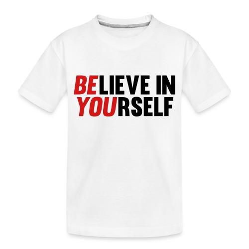 Believe in Yourself - Toddler Premium Organic T-Shirt