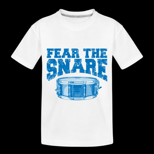 FEAR THE SNARE - Toddler Premium Organic T-Shirt