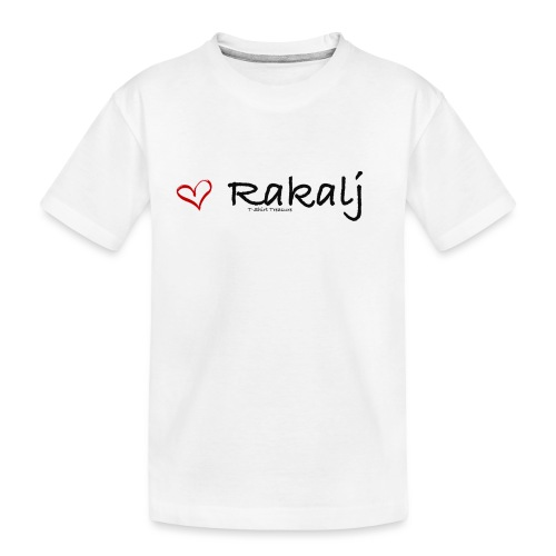 I love Rakalj - Toddler Premium Organic T-Shirt