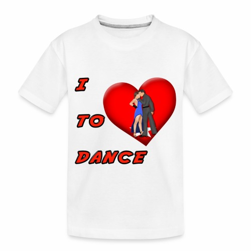 I Heart Dance - Toddler Premium Organic T-Shirt