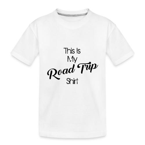 road trip - Toddler Premium Organic T-Shirt